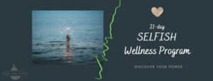 Selfish Wellness